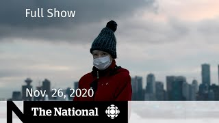 CBC News: The National | Behind-the-scenes battles over COVID-19 response; At Issue | Nov. 26, 2020