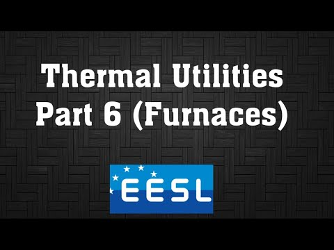 EESL ENERGY EFFICIENCY IN THERMAL UTILITIES [PART 6] | FURNACE