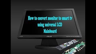 How to convert monitor to smart tv using universal LCD