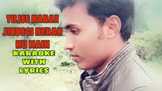 Tujse naraj nehi jindegi.cover song by:-ABSiddique.karaoke with lyrics.