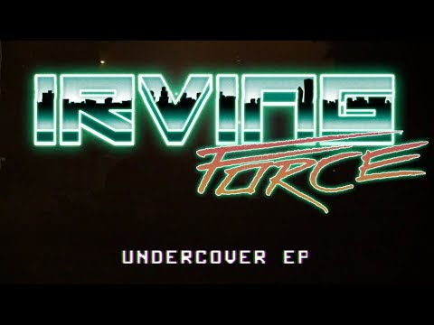 Irving Force - Undercover EP [Full EP]