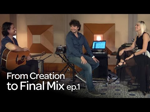 From Creation to Final Mix: Episode 1