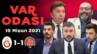 Galatasaray 1-1 Karagümrük - Ertem Şener ile VAR Odası - 10 Nisan 2021