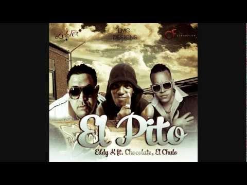 Eddy K ft. El Chulo, Chocolate - El Pito