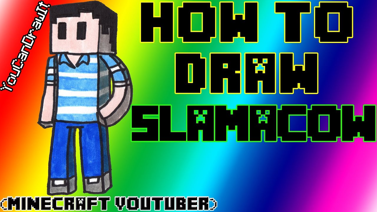 How To Draw Slamacow Minecraft Youtubers Youcandrawit ツ