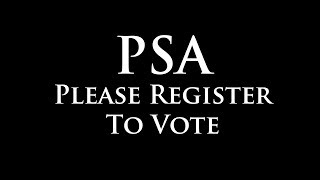PSA: Register To Vote - Information To Get Started