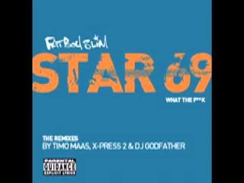 Fatboy Slim - Star 69 (X-Press 2 Wine Em, Dine Em, 69 Em Mix)