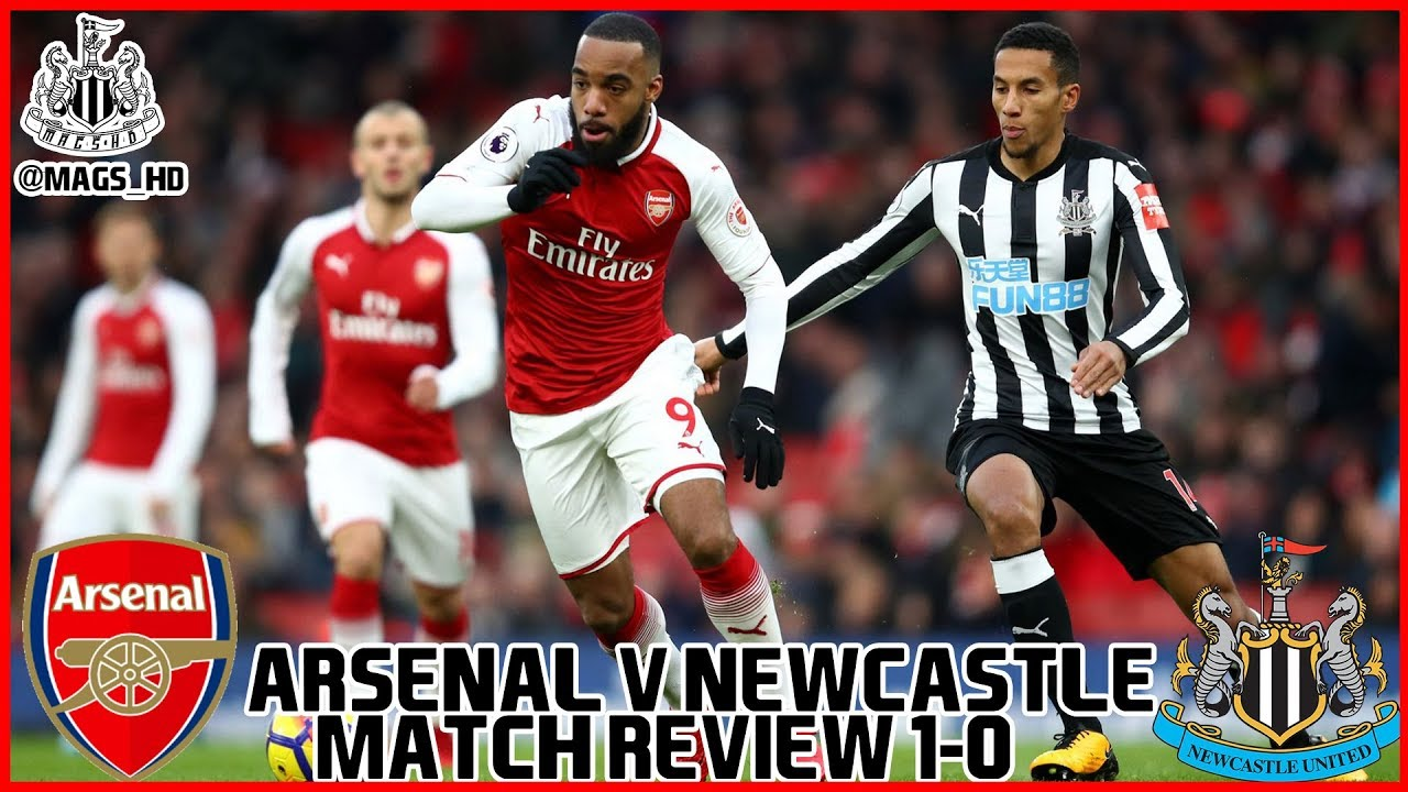 Match Review Arsenal V Newcastle 1 0 We Must Get 3 Points Next Game Youtube