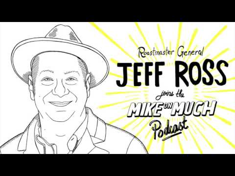 Jeff Ross (#70) | Mike on Much Podcast