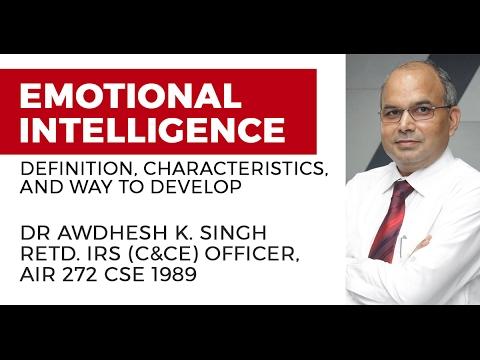 Emotional Intelligence: Definition, Characteristics, and Ways to Develop it (UPSC CSE/IAS Exam)