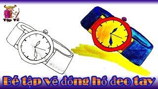 Bé tập vẽ Đồng hồ đeo tay theo mẫu  |  draw a watch