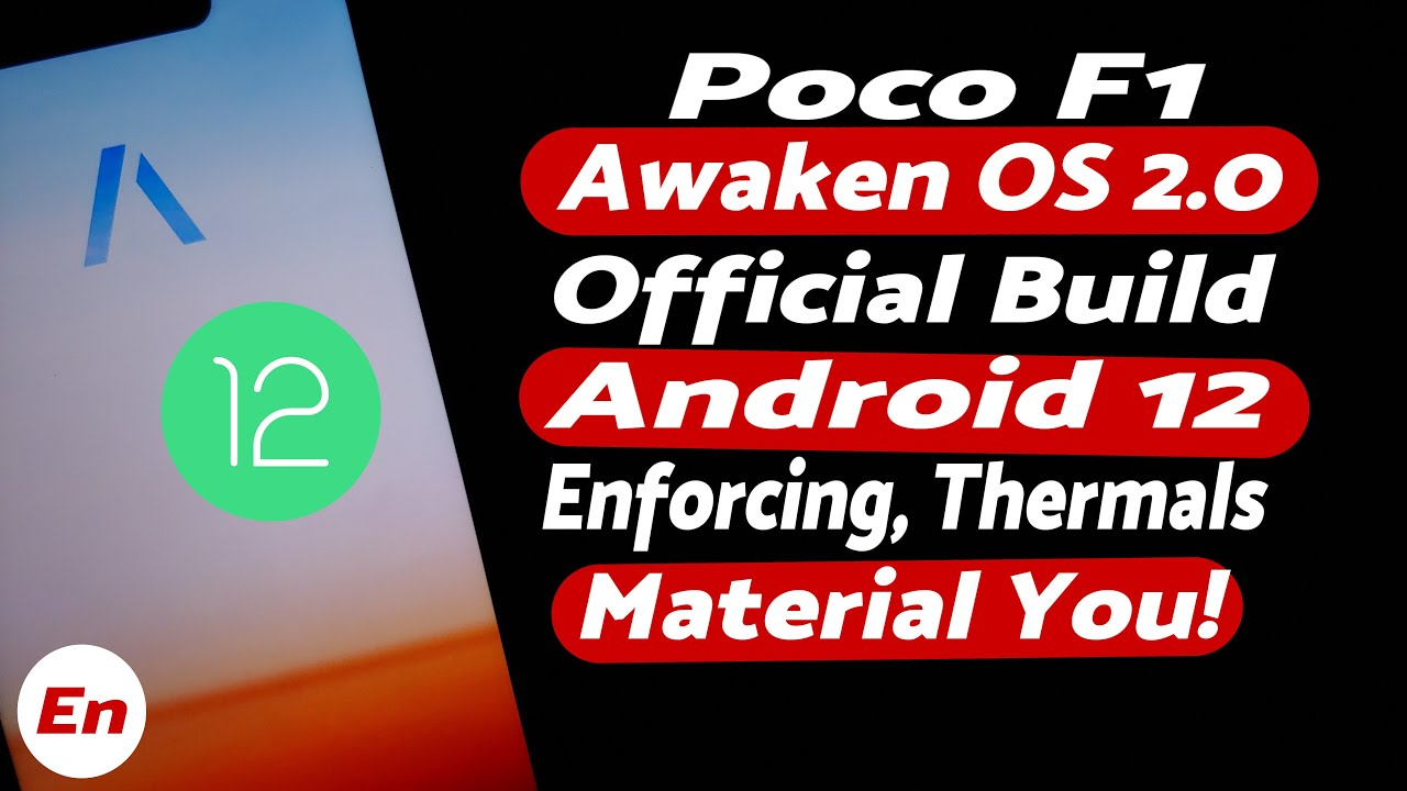Poco F1 | Android 12 | Official Awaken OS 2.0 | Material You | Gestures | Enforcing | Thermals