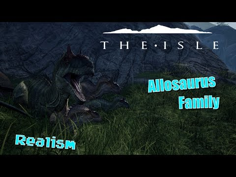 The Isle- Realism Allo Family! Proud Dad!
