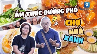 [Ẩm thực đường phố] Vi vu CHỢ NHÀ XANH - Thiên đường ăn uống giá sinh viên ở Hà Nội | Feedy VN