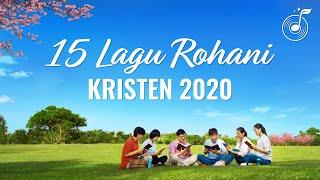 Lagu Rohani Kristen 2020 - Kompilasi Penyembahan dan Pujian