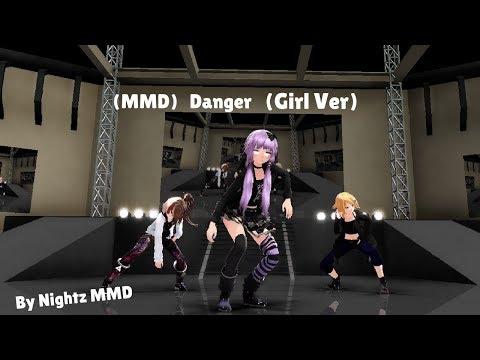 (MMD) Danger (Girl Ver)