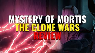 The Mystery of Mortis - THE CLONE WARS REVIEW