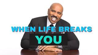 WHEN LIFE BREAKS YOU  Steve Harvey Motivational Speech On Success