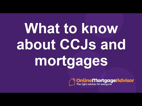 WHAT TO KNOW ABOUT: CCJs and Mortgages