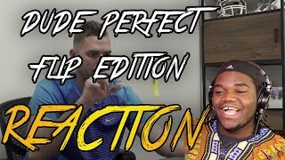 Flip Edition | Dude Perfect : REACTION!!