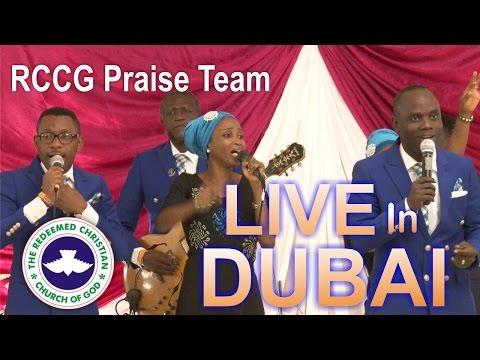 RCCG PRAISE TEAM LIVE IN DUBAI 2017