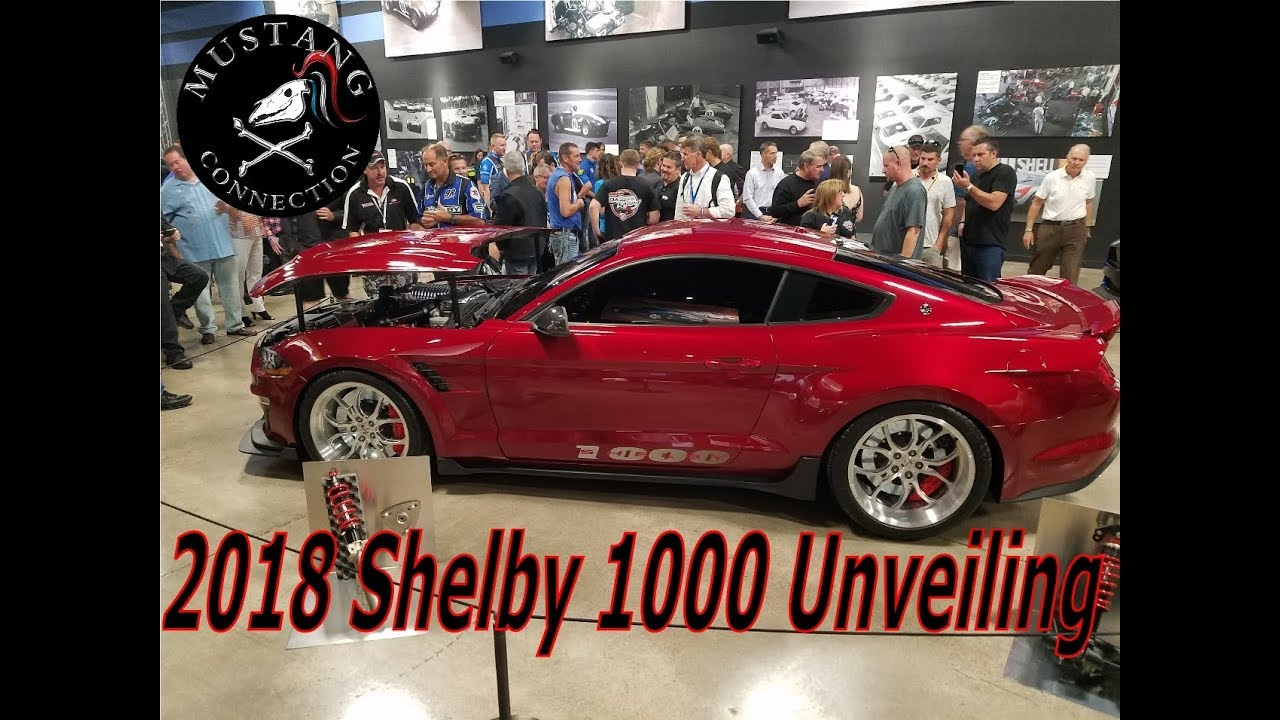 1000 hp 2018 shelby 1000 mustang unveiling at shelby american mustang connection