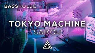 Tokyo Machine - SAIKOU