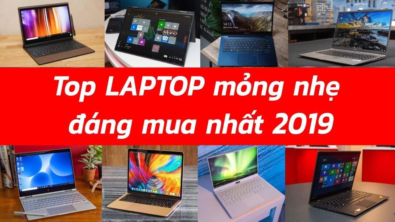 Top Laptop Doanh Nhân Mỏng Nhẹ Thời Lượng Pin Tốt Đáng Mua Năm 2019