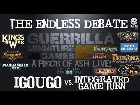 A Piece of Ash Live! Ep 27 - The Endless Debate: IGOUGO vs. Integrated Game Turn