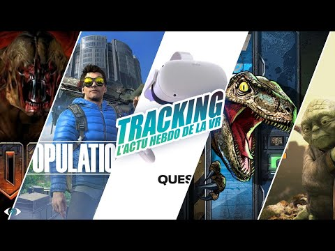 Tracking : l'Actu VR #15 : Oculus Quest 2, Population One, Doom 3, Star Wars...