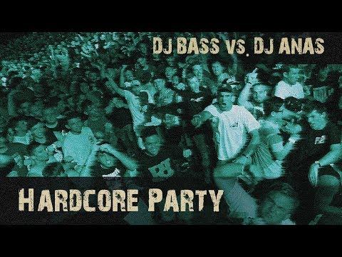 Dj Bass vs. Dj Anas - Hardcore Party