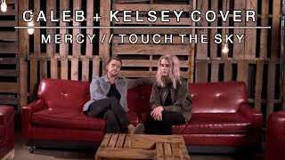 Worship Medley - Mercy / Touch the Sky | Caleb + Kelsey Mashup