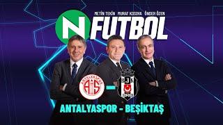 Antalyaspor 2 - 3  Beşiktaş | Metin Tekin, Önder Özen ve Murat Kosova ile N Futbol