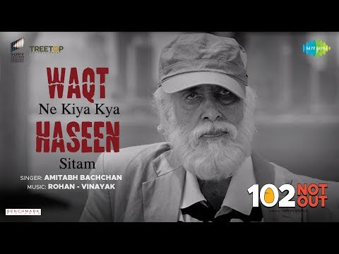 Waqt Ne Kiya | 102 Not Out | Singer - Amitabh Bachchan | Rishi Kapoor | Rohan-Vinayak