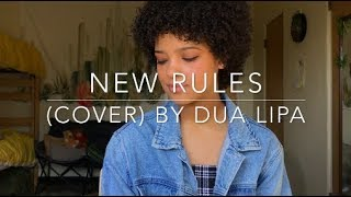 New Rules (cover) By Dua Lipa