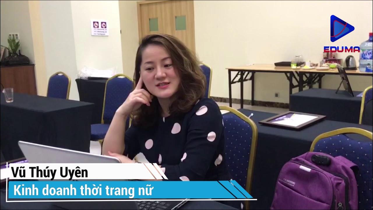 [Eduma] Chị Vũ Thúy Uyên – Học viên chuyên sâu Facebook marketing K13 chia sẻ cảm nhận