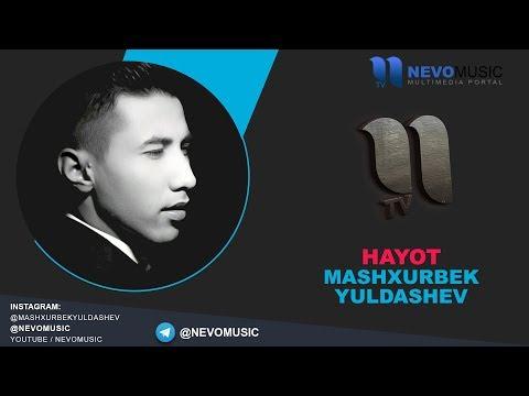 Mashxurbek Yuldashev - Hayot | Машхурбек Юлдашев - Хаёт (music version)