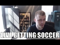 Make Six Figures Live Betting Soccer...(Strategy and Tips)