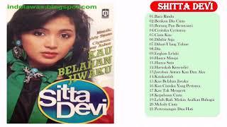 Shitta Devi Full Album   Lagu Lawas Nostalgia Indonesia 80an   90an Terpopuler