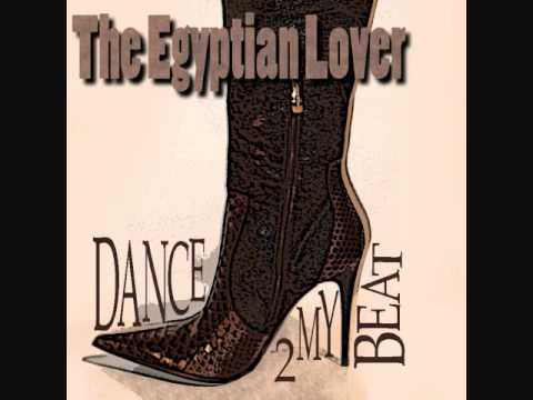Dance 2 My Beat - Egyptian Lover