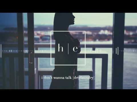 DRTYLAUNDRY - I Don't Wanna Talk