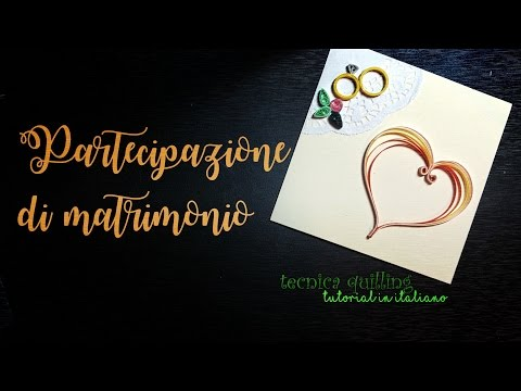 PARTECIPAZIONI MATRIMONIO QUILLING - Corso lez. 13 - tutorial italiano