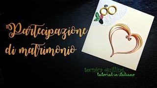 [QUILLING] Corso lez. 13 - PARTECIPAZIONI DI MATRIMONIO - quilling tutorial italiano