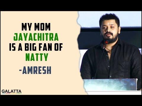 My Mom Jayachitra Is A Big Fan Of Natty - Amresh