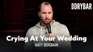 Don't Cry On Your Wedding Day. Matt Bergman - Full Special