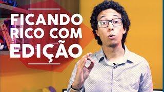 EDIÇÃO DE VÍDEO DÁ DINHEIRO?!