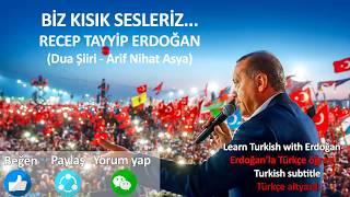 Learn Turkish with Erdoğan (5) Turkish Subtitle (Poem - Biz Kısık Sesleriz)