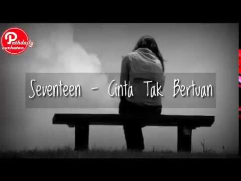 Seventeen - cinta tak bertuan