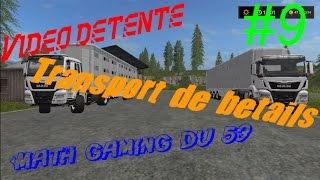 (FS17) [Vidéo détente]#9/ Transport de bétails