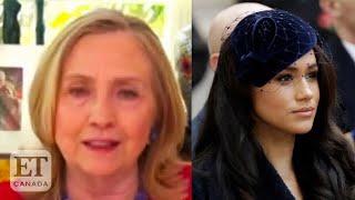 Hillary Clinton Says 'Cruelty' Meghan Markle Has Faced Is 'Outrageous'
